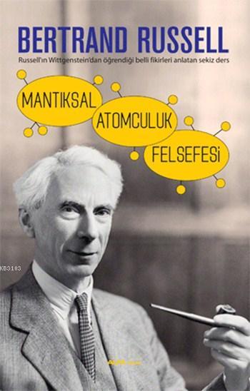 mantiksal-atomculuk-felsefesi-russell-in-wittgenstein-dan-ogrendigi-belli-fikirleri-anlatan-sekiz-deb67bb7c2e7bbd664e629a56ac840b3fd